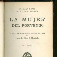 Libri antichi: LA MUJER DEL PORVENIR. ESTEBAN LAMY. 1907.. Lote 22868095