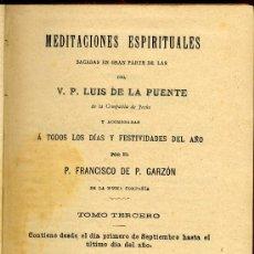 Libros antiguos: FRANCISCO DE P. GARZÓN - MEDITACIONES ESPIRITUALES. TOMO 3º - 1900. Lote 22965254