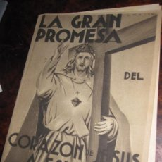 Libros antiguos: LA GRAN PROMESA DEL CORAZÓN DE JESÚS A ESPAÑA, 15 DE AGOSTO DE 1933.. Lote 23002323