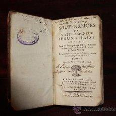 Libros antiguos: 0139- SOUFFRANCES DE NOTRE SEIGNEUR JESUS CHRIST. EDIT C.HJ.B.DELESPINE 1744. 2 TOMOS. Lote 24291971