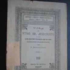 Libros antiguos: VIDA DE NTRO. SR. JESUCRISTO (TOMO II). SANT, ANTONIO. 1897. Lote 24775012