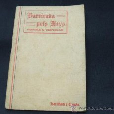 Libros antiguos: BARRICADA PELS NOYS CONTRA L'IMPIETAT - JOAN MARTÍ Y TENCHS - 1.912 - . Lote 24937155