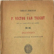 Libros antiguos: EGOISMO : CONFERENCIA FAMILIAR / VICTOR VAN TRICHT - 1897 . Lote 25187526