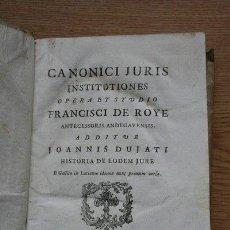 Libros antiguos: CANONICI JURIS INSTITUTIONES. OPERA ET STUDIO... ADDITUR JOANNIS DUJATI. HISTORIA DE EODEM JURE.. Lote 25380914