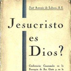 Libros antiguos: JESUCRISTO ¿ES DIOS? : CONFERENCIAS CUARESMALES...- 1933. Lote 25461075