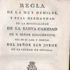 Old books - REGLA DE LA HUMILDE REAL HERMANDADDE LA HOPITALIDAD DE LA SANTA CARIDAD SAN JORGE. 1785 SEVILLA - 27208033