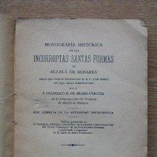 Libros antiguos: MONOGRAFÍA HISTÓRICA DE LAS INCORRUPTAS SANTAS FORMAS DE ALCALÁ DE HENARES. ARABIO-URRUTIA (P. FRANC. Lote 25908380