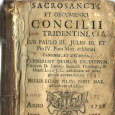Libros antiguos: * CONCILIO DE TRENTO * IGLESIA CATÓLICA * SACROSANCTI ET OECUMENICI CONCILII TRIDENTINI ... - 1738. Lote 26620188