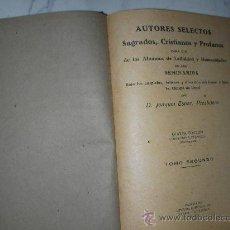 Libros antiguos: ANTIGUO LIBRO AUTORES SELECTOS SAGRADOS, CRISTIANOS Y PROFANOS DE 1924. Lote 27138712