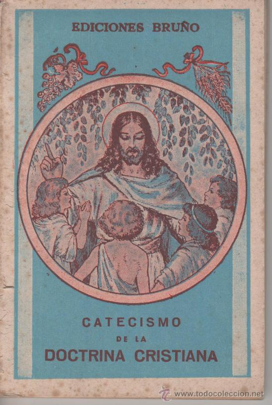 CATECISMO DE LA DOCTRINA CRISTIANA EDICIONES BRUÑO (Libros Antiguos, Raros y Curiosos - Religión)