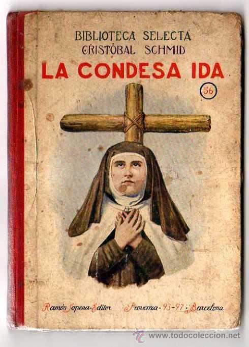 LA CONDESA IDA. EDITORIAL RAMÓN SOPENA. . 1926. CRISTOBAL SCHMID (Libros Antiguos, Raros y Curiosos - Religión)