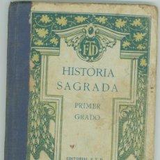 Libros antiguos: HISTORIA SAGRADA, PRIMER GRADO, EDITORIAL F.T.D. BARCELONA 1926. Lote 27667595