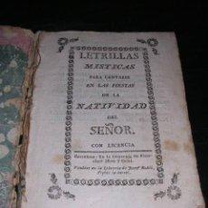 Libros antiguos: LETRILLAS MISTICAS PARA CANTARSE EN LAS FIESTAS DE LA NAVIDAD DEL SEÑOR BARCELONA IMPR. FRANCISCO . Lote 27869255