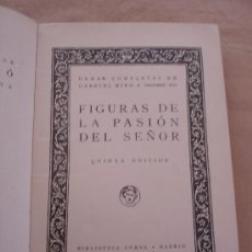 Libros antiguos: FIGURAS DE LA PASION DEL SEÑOR - OBRAS COMPLETAS DE GABRIEL MIRO, VOL. XVI. . Lote 28192272