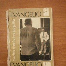 Libros antiguos: LIBRO EVANGELIO SI- EVANGELIO NO -PEDRO MARIA IRAOLAGOITIA - COLECCION MENSAJE . Lote 28004224