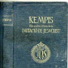 Libros antiguos: KEMPIS : ELS QUATRE LLIBRES DE LA IMITACIÓ DE JESUCRIST (1927). Lote 28013753