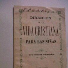 Libros antiguos: LIBRITO DE ORACIONES DIRECCION DE LA VIDA CRISTIANA PARA LAS NIÑAS CON LICENCIA ECLESIASTICA. Lote 28192820