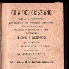 Libros antiguos: GUIA DEL CRISTINAO. ORACIONES YMEDITACIONES - BARCELONA. Lote 28432930
