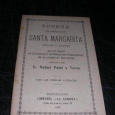 Libros antiguos: NOVENA SANTA MARGARITA VIRGEN Y MARTIR COMP. RAFAEL PALET Y TORRA BARCELONA 1913 LIB. AURORA. Lote 34435842