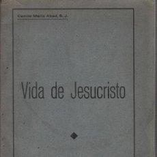 Libros antiguos: LIBRO DE CAMILO MARIA ABAD S.J. - VIDA DE JESUCRISTO - IMPRT, AGUADO-PALENCIA VALLADOLID. Lote 28662581