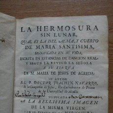 Libros antiguos: LA HERMOSURA SIN LUNAR, QUE ES LA DEL ALMA Y CUERPO DE MARÍA SANTÍSIMA, SIGNIFICADA EN SU.... Lote 28670047