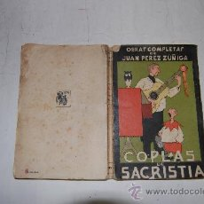 Libros antiguos: OBRAS COMPLETAS. VOLUMEN III: COPLAS DE SACRISTÍA JUAN PÉREZ ZÚÑIGA .RM54658. Lote 28958064