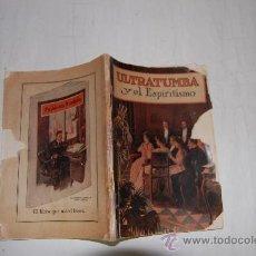Libros antiguos: ULTRATUMBA Y EL ESPIRITISMO . CARLYLE B. HAYNES . RM54662. Lote 28958402