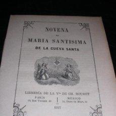 Libros antiguos: NOVENA DE MARIA SANTISIMA DE LA CUEVA SANTA 1897 LIBRERIA VDA.DE CH.BOURET 16 PAG. 15X12 CM.. Lote 28981633