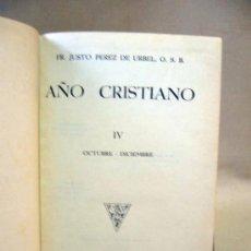 Libros antiguos: LIBRO, AÑO CRISTIANO, TOMO IV, FRAY JUSTO PEREZ DE URBEL, OCTUBRE - DICIEMBRE, 1933. Lote 29049267