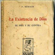 Libros antiguos: BÉRAUD : LA EXISTENCIA DE DIOS, SU PRO Y SU CONTRA. Lote 29368790