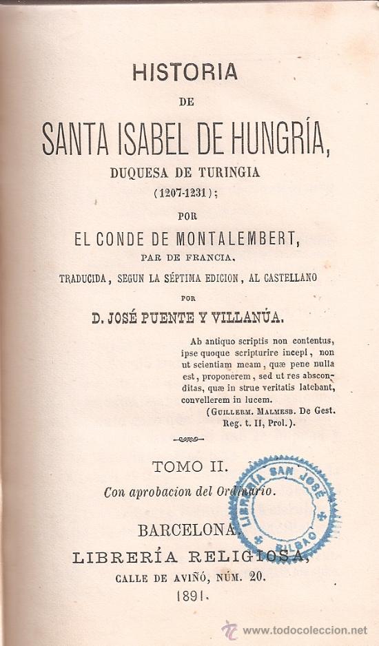 CONDE MONTALEMBERT HISTORIA DE SANTA ISABEL DE HUNGRÍA TOMO II 1891 (Libros Antiguos, Raros y Curiosos - Religión)