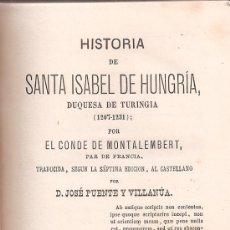 Libros antiguos: CONDE MONTALEMBERT HISTORIA DE SANTA ISABEL DE HUNGRÍA TOMO II 1891. Lote 29958964