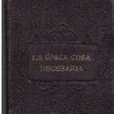 Libros antiguos: LA ÚNICA COSA NECESARIA O REFLEXIONES SOBRE LAS VERDADES ETERNAS. JOAQUÍN ANTONIO USTOA.(1907). Lote 29994683