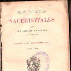 Libros antiguos: MEDITACIONES SACERDOTALES, SCHOUPPE, PARIIS, LIBRERÍA CATÓLICA 1884, 436 PÁGINAS, 22X14CM. Lote 30095255