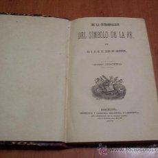 Libros antiguos: DE LA INTRODUCCIÓN DEL SÍMBOLO DE LA FE - FRAY LUÍS DE GRANADA - TOMO III - 1877. Lote 30323998