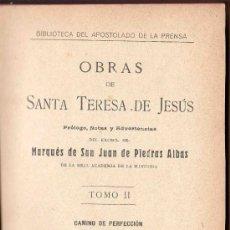 Livres anciens: OBRAS DE SANTA TERESA DE JESUS. CAMINO A LA PERFECCION, LAS MORADAS. TOMO II. AÑO 1920.. Lote 30517813