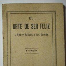 Libros antiguos: EL ARTE DE SER FELIZ - LIBRITO RELIGIOSO AÑO 1936 - MADRID. Lote 30556525