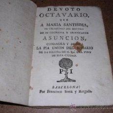 Libros antiguos: DEVOTO OCTAVARIO QUE A MARIA SANTISIMA A GLORIOSA Y TRIUMFANTE ASUNCION , BARCELONA S.XIX. Lote 31012646