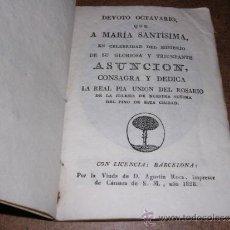 Libros antiguos: DEVOTO OCTAVARIO QUE A MARIA SANTISIMA A GLORIOSA Y TRIUMFANTE ASUNCION , BARCELONA 1828. Lote 31012731