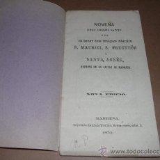 Libros antiguos: NOVENA DELS COSSOS SANTS S MAURICI, S FRUCTUOS Y SANTA IGNES, PATRONS DE LA CIUTAT DE MANRESA. Lote 31070756