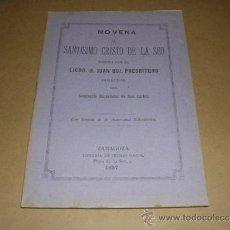 Libros antiguos: NOVENA AL SANTISIMO CRISTO DE LA SEO, ZARAGOZA 1897., 31 PAG, SEÑALES DE USO. Lote 31070913