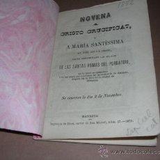 Libros antiguos: NOVENA A CRISTO CRUCIFICAT Y A MARIA SANTISSIMA , MANRESA 1872, 32 PAG, SEÑALES DE USO. Lote 31071155