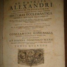 Libros antiguos: NATALIS ALEXANDRI, HISTORIA ECLESIASTICA,TOMO IV,VENETIIS,SUMPTIBUS SOCIETATIS,1751,25X38CM, 750PÁG. Lote 31235335