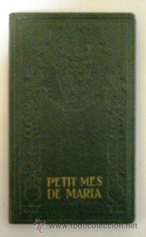PETIT MES DE MARIA (Libros Antiguos, Raros y Curiosos - Religión)