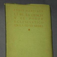 Libros antiguos: LA FE, LA CIENCIA Y EL PODER ECLESIÁSTICO EN LA EDAD MEDIA. . Lote 31355596