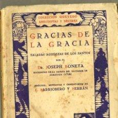 Libros antiguos: J. BONETA : GRACIAS DE LA GRACIA - SALADAS AGUDEZAS DE LOS SANTOS (1931) . Lote 31390203