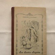 Libros antiguos: LIBRO LOS SANTOS ANGELES MADRID 1925.. Lote 31590187