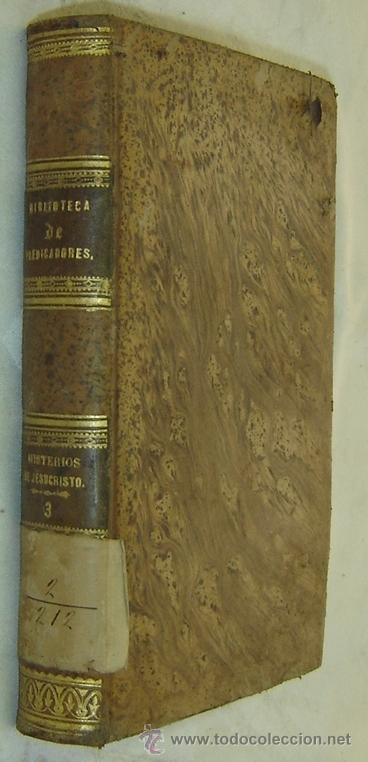 BIBLIOTECA SELECTA PREDICADORES-PEDRO M.DE TORRECILLA-MISTERIOS Y FESTIVIDADES DE JESUCRISTO PARIS 1 (Libros Antiguos, Raros y Curiosos - Religión)