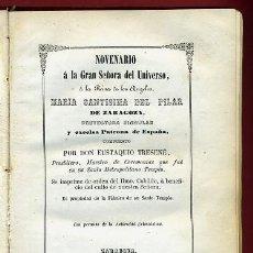 Libros antiguos: LIBRO, NOVENARIO SRA DEL UNIVERSO, MARIA SANTISIMA DEL PILAR ZARGOZA, 1862 , ORIGINAL. Lote 31710563
