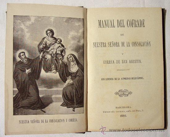 MANUAL DEL COFRADE DE NUESTRA SEÑORA DE LA CONSOLACIÓN Y CORREA DE SAN AGUSTÍN. BARCELONA 1886. (Libros Antiguos, Raros y Curiosos - Religión)